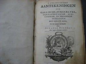 Aantekeningen der Gallische, Burgerlyke, Alexandrynsche, Africaansche, en Hispanische oorlogen door Julius Ceasar 1709-3